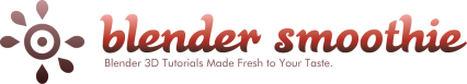 Blender Smoothie – Blender 3D Tutorials Made Fresh to Your Taste